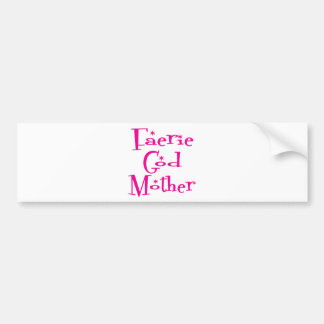 Faerie-God-Mother Bumper Stickers