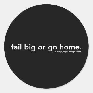 fail big or go home classic round sticker