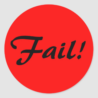 Fail! Classic Round Sticker