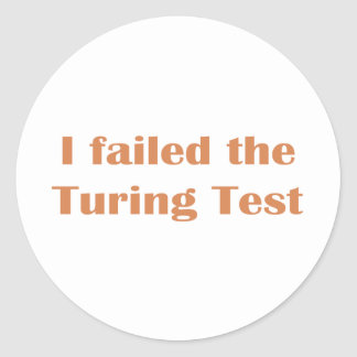 Failed the Turing Test Round Sticker