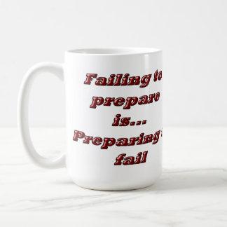 Failing to prepare is... Preparing to fail Basic White Mug