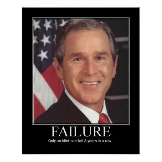 Failure : George Bush Poster