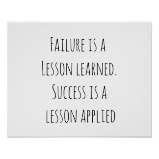 Failure is a lesson learned. Success is a lesson Poster