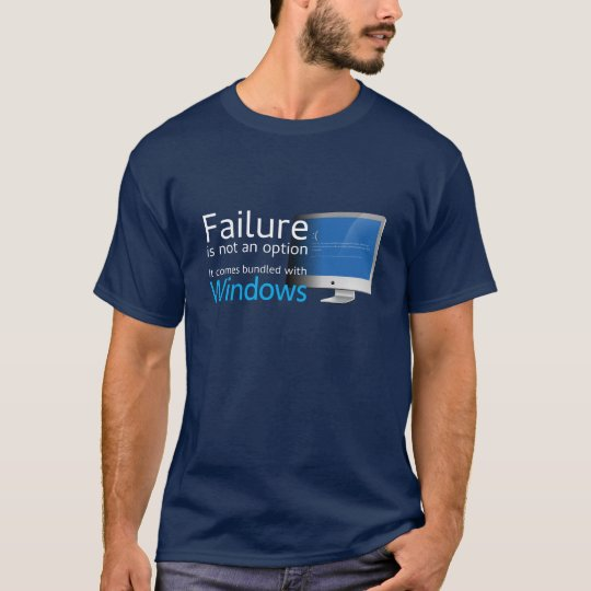 Failure is not an option Bundled with Windows