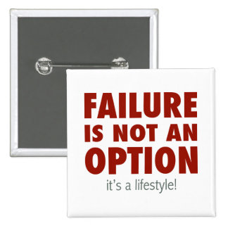Failure is NOT an option (It's a lifestyle!) 15 Cm Square Badge