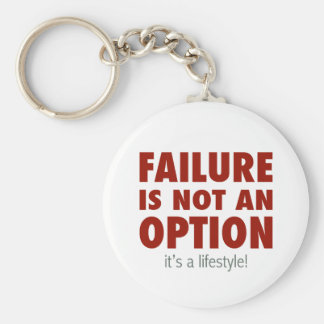 Failure is NOT an option (It's a lifestyle!) Basic Round Button Key Ring