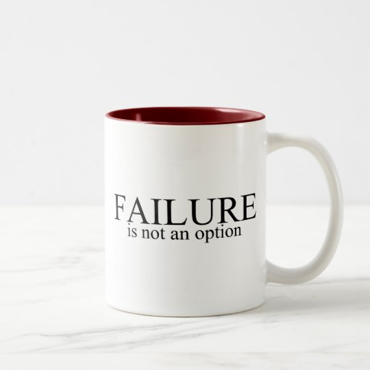 Failure Is Not An Option Two-Tone Coffee Mug