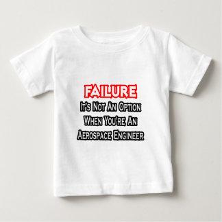 Failure...Not an Option...Aerospace Engineer Baby T-Shirt