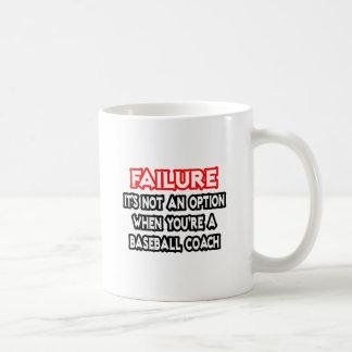 Failure...Not an Option...Baseball Coach Coffee Mugs
