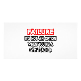 Failure...Not an Option...Gym Teacher Picture Card