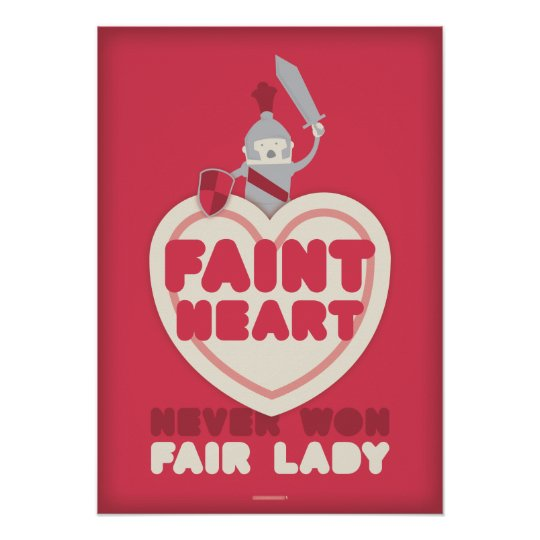 Faint Heart Never Won Fair Lady Poster