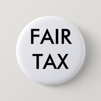 FAIR TAX 6 CM ROUND BADGE