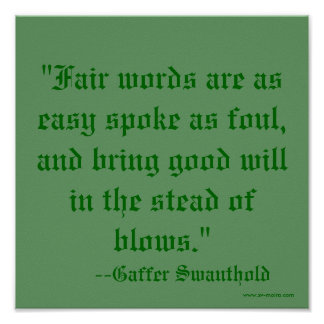 """""""Fair words are as easy spoke as foul, and brin... Poster"""