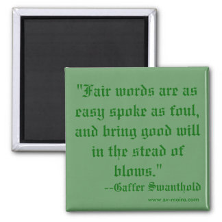 """""""Fair words are as easy spoke as foul, and brin... Square Magnet"""