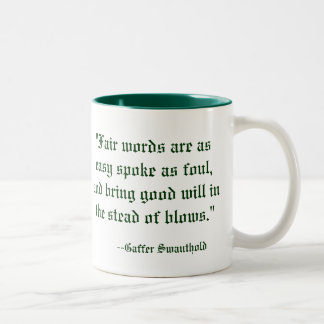 """""""Fair words are as easy spoke as foul, and brin... Two-Tone Mug"""