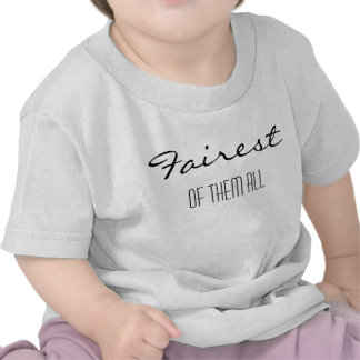 Fairest of them all Tee