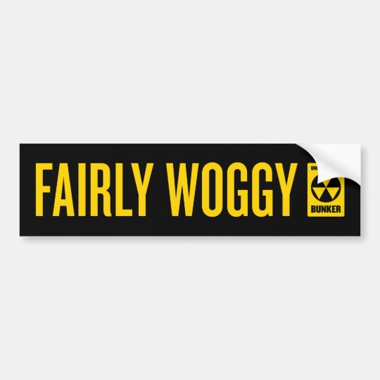 Fairly Woggy Bumpersticker Bumper Sticker