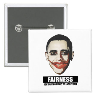 FAIRNESS - ISNT GIVING MONEY TO LAZY PEOPLE 15 CM SQUARE BADGE