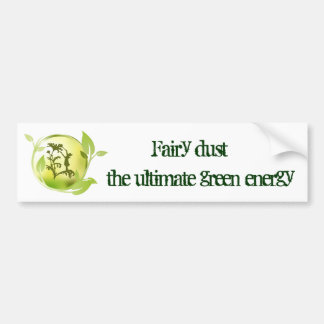 Fairy Dust Is The Ultimate Green Energy Bumper Sticker