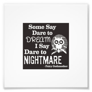 Fairy Gothmother 'Dare to Nightmare' print