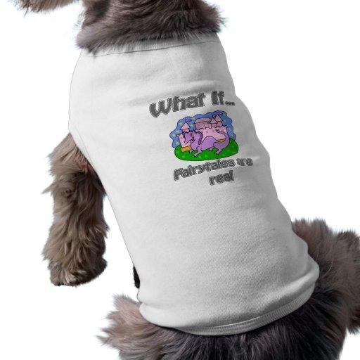 Fairytales were real doggie tshirt