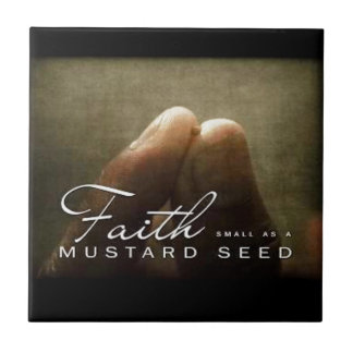 Faith As Small As a Mustard Seed Small Square Tile