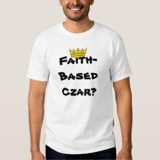 Faith-Based Czar? Tshirt