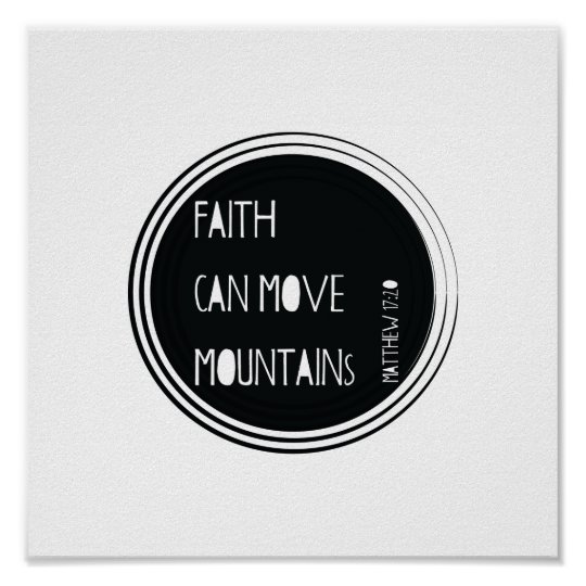"""Faith can move mountains"" Bible verse Poster"