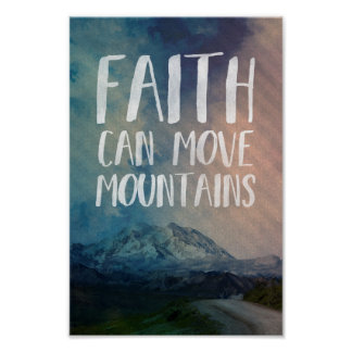Faith can move mountains - faith quote poster