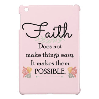 Faith does not make things easy, Christian Bible Cover For The iPad Mini