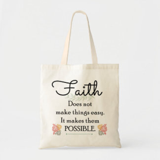 Faith does not make things easy, Christian Bible Tote Bag