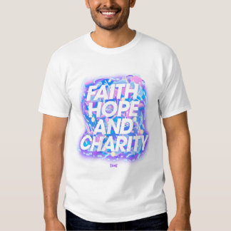 Faith Hope And Charity Shirts