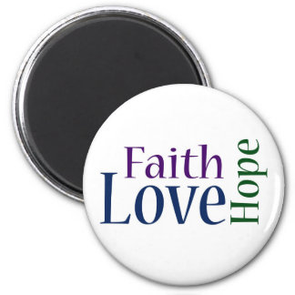 Faith Hope and Love 1 Corinthians 13 13 Refrigerator Magnet