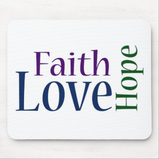 Faith, Hope and Love: 1 Corinthians 13:13 Mouse Pad