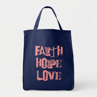 FAITH HOPE and LOVE Grocery Tote Bag