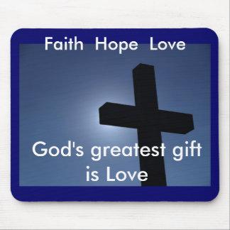 Faith Hope and Love mousepad