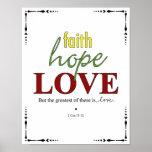 Faith - Hope - Love - 1 Cor. 13:13 Poster