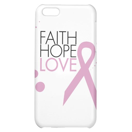 Faith, Hope, Love - Breast Cancer Support iPhone 5C Case