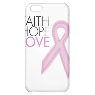 Faith Hope Love - Breast Cancer Support iPhone 5C Cover