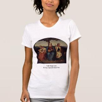 Faith Hope Love By Hess Heinrich Maria Von Shirts