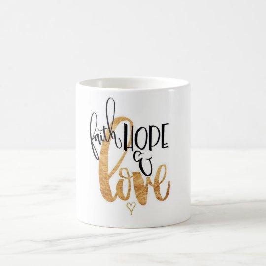 Faith,Hope & Love Coffee Mug