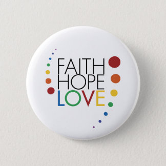 Faith, Hope, Love - Gay Lesbian Awareness 6 Cm Round Badge