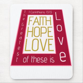 Faith, Hope, Love Mouse Pad