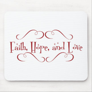 Faith, Hope, Love Mousepad