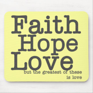 Faith Hope Love Mousepad