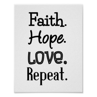 Faith. Hope. Love. Repeat. Black Lettering Poster