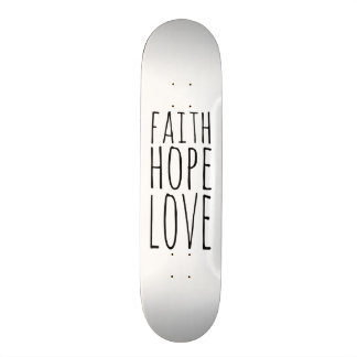 Faith Hope Love Skate Board Deck