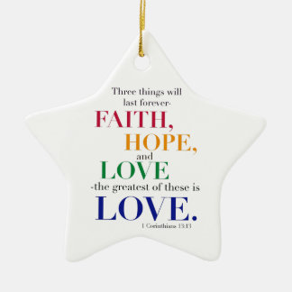 Faith, Hope, Love, the Greatest of these is Love. Ceramic Star Decoration