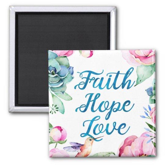 Faith, Hope, Love, Watercolor Floral Magnet