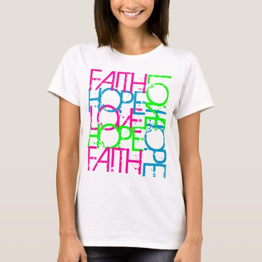 Faith Hope Love, Women's Vibrant Colour T-Shirt